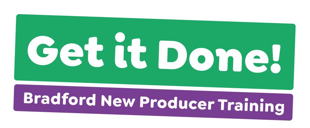 New Producer Training Get it Done